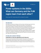 Power systems in the 2020s: What can Germany and the PJM region learn from each other?