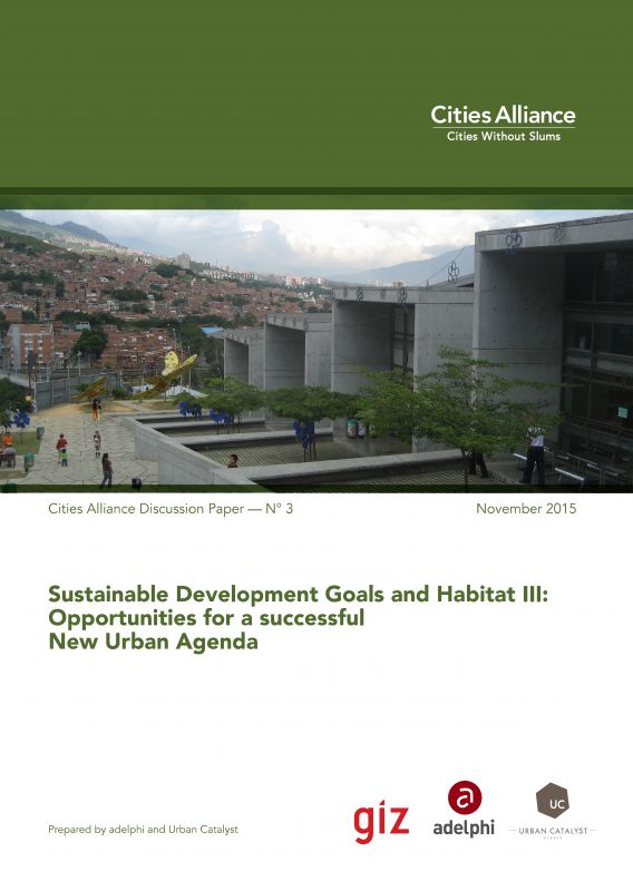 Sustainable Development Goals and Habitat III: Opportunities for a successful New Urban Agenda