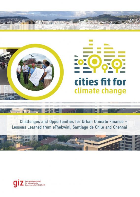 Challenges and opportunities for urban climate finance - Lessons learned from eThekwini, Santiago de Chile and Chennai - adelphi GIZ