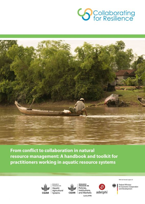 From conflict to collaboration in natural resource management: A handbook and toolkit for practitioners working in aquatic resource systems