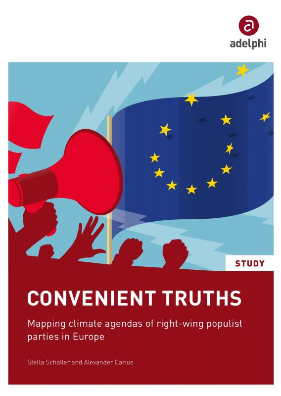 Convenient Truths - Mapping climate agendas of right-wing populist parties in Europe - adelphi