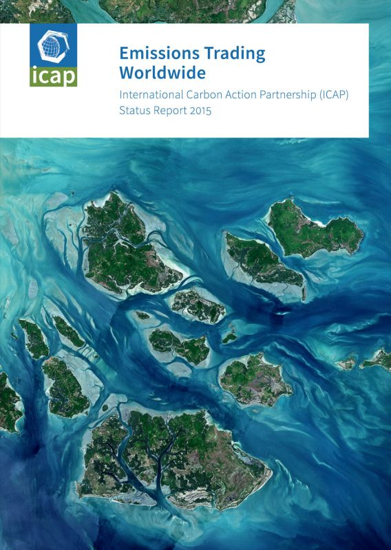 Emissions Trading Worldwide: International Carbon Action Partnership (ICAP) Status Report 2015