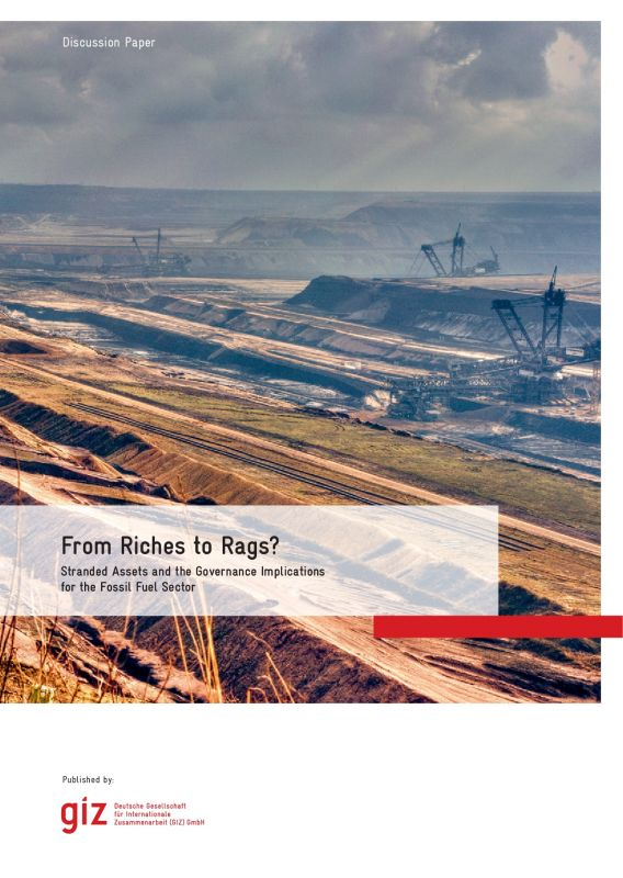 From Riches to Rags? Stranded Assets and the Governance Implications for the Fossil Fuel Sector - adelphi GIZ