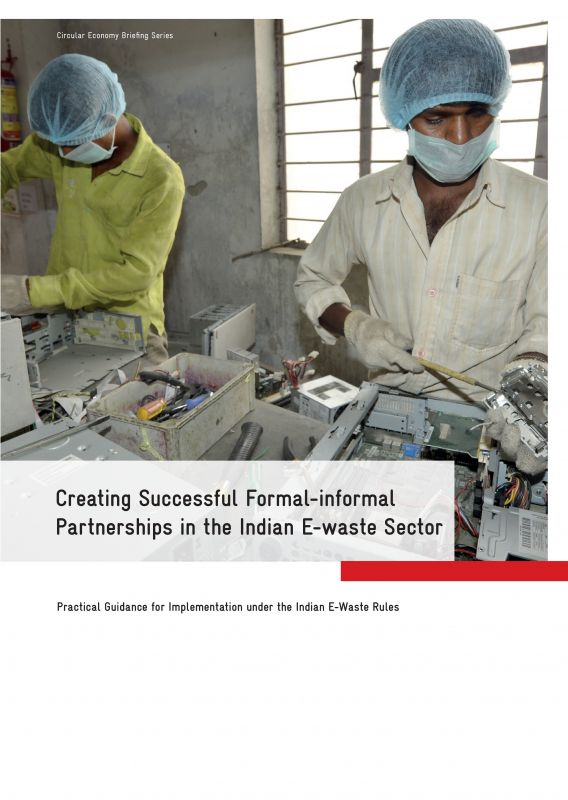 Creating Successful Formal-informal Partnerships in the Indian E-waste Sector - GIZ - adelphi