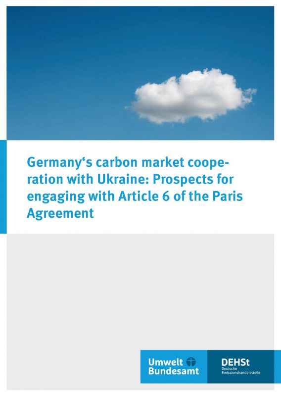Germany's carbon market cooperation with Ukraine: Prospects for engaging with Article 6 of the Paris Agreement - DEHSt adelphi