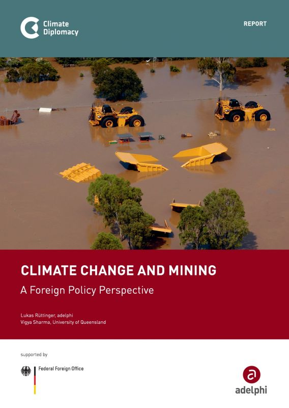 Climate Change and Mining. A Foreign Policy Perspective - adelphi report
