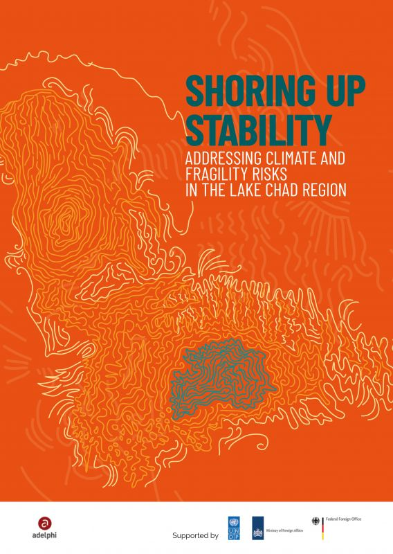 Shoring Up Stability - Adressing climate and fragility risks in the Lake Chad region - adelphi