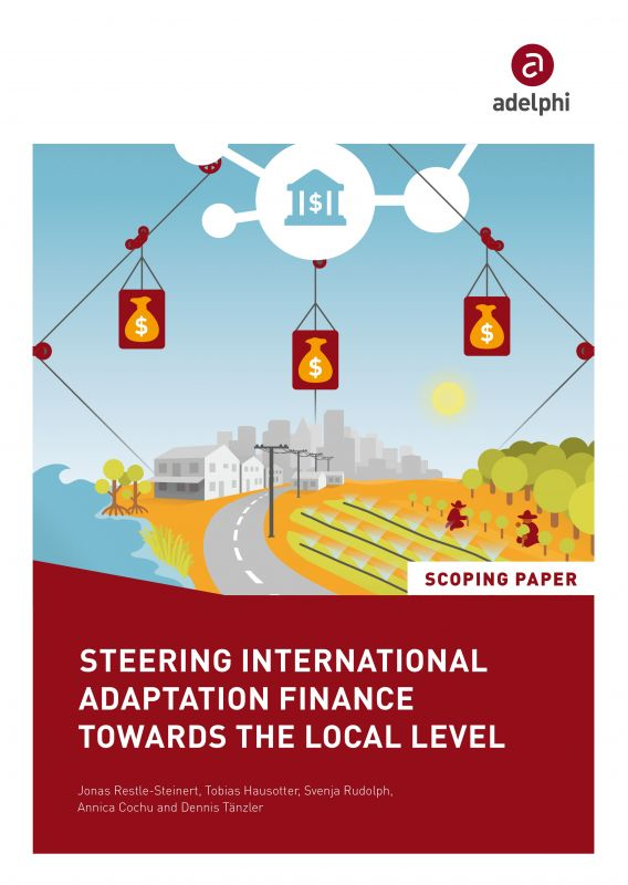 Steering International Adaptation Finance Towards the Local Level - adelphi