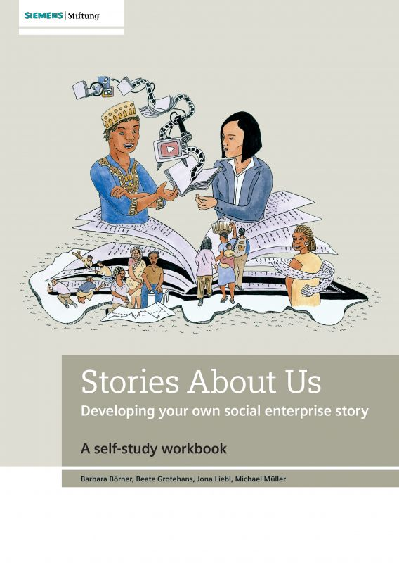 Stories About Us - Developing your own social enterprise story - Siemens Stiftung adelphi